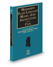 Mississippi Plain Language Model Jury Instructions Civil, 2016-2017 ed.