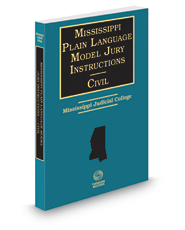 Mississippi Plain Language Model Jury Instructions Civil, 2017-2018 ed.