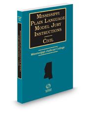 Mississippi Plain Language Model Jury Instructions Civil, 2018-2019 ed.