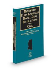 Mississippi Plain Language Model Jury Instructions Civil, 2020-2021 ed.