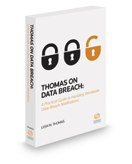 Thomas on Data Breach: A Practical Guide to Handling Data Breach Notifications Worldwide, 2017 ed.
