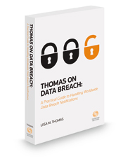 Thomas on Data Breach: A Practical Guide to Handling Data Breach Notifications Worldwide, 2018 ed.