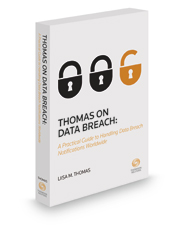 Thomas on Data Breach: A Practical Guide to Handling Data Breach Notifications Worldwide, 2020 ed.