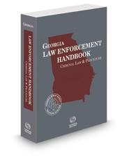 Georgia Law Enforcement Handbook, 2017-2018 ed.
