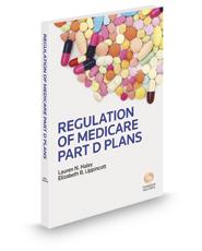Regulation of Medicare Part D Plans, 2016-2017 ed.
