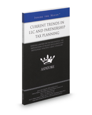 Current Trends in LLC and Partnership Tax Planning: Leading Lawyers on Understanding the Implications of Recent Legislation and Developing Effective Client Strategies (Inside the Minds)