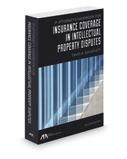 IP Attorney's Handbook for Insurance Coverage in Intellectual Property Disputes, 2d