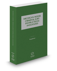 Michigan Model Criminal Jury Instructions Annotated, 2016-2017 ed.