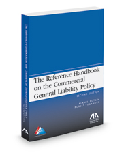 The Reference Handbook on the Commercial General Liability Policy, 2d