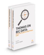 Thomas On Big Data: A Practical Guide To Global Privacy Laws, 2021 ed.