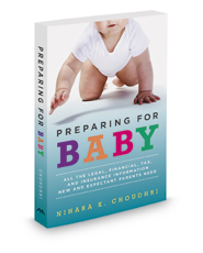 Preparing for Baby: All the Legal, Financial, Tax and Insurance Information New and Expectant Parents Need