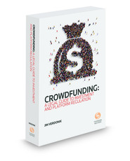 Crowdfunding: A Legal Guide to Investment & Platform Regulation, 2016 ed.