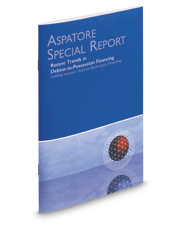 Recent Trends in Debtor-in-Possession Financing (Aspatore Special Report)