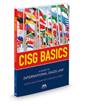 CISG Basics: A Guide to International Sales Law