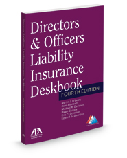 Directors and Officers Liability Insurance Deskbook, 4th
