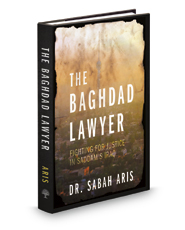 The Baghdad Lawyer: Fighting for Justice in Saddam's Iraq