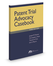 Patent Trial Advocacy Casebook, 3d