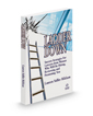Ladder Down: Success Strategies For Lawyers From Women Who Will Be Hiring, Reviewing, and Promoting You