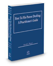 First To File Patent Drafting, 2017 ed.
