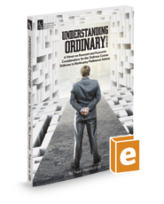Understanding Ordinary: A Primer on Financial and Economic Considerations for the Ordinary Course Defenses to Bankruptcy Preference Actions, 2d