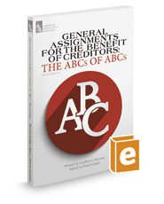 General Assignments for the Benefit of Creditors: The ABCs of ABCs, 3d