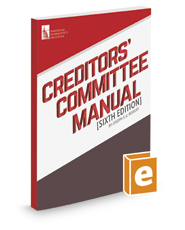 Creditors' Committee Manual, 6th
