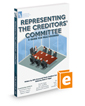 Representing the Creditors' Committee: A Guide for Practitioners