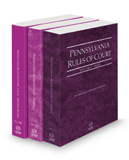 Pennsylvania Rules of Court - State, Federal and Local Western Court Rules, 2021 revised ed. (Vols. I, II and IIIE, Pennsylvania Court Rules)