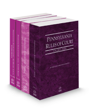 Pennsylvania Rules of Court - State, Federal, Local Eastern and Local Eastern KeyRules, 2021 revised ed. (Vols. I, II, IIIC and IIID, Pennsylvania Court Rules)