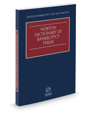 Norton Dictionary of Bankruptcy Terms, 2019 ed.