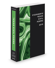 O'Connor's Texas Civil Forms, 2019 ed.