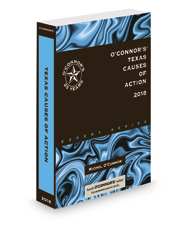 O'Connor's Texas Causes of Action, 2018 ed.
