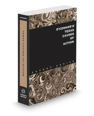 O'Connor's Texas Causes of Action, 2019 ed.