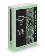 O'Connor's Federal Intellectual Property Codes Plus, 2020-2021 ed.