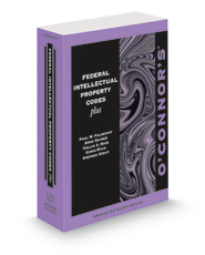 O'Connor's Federal Intellectual Property Codes Plus, 2021-2022 ed.