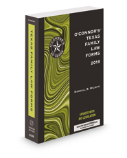 O'Connor's Texas Family Law Forms, 2018 ed.