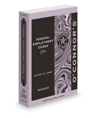 O'Connor's Federal Employment Code Plus, 2018 ed.