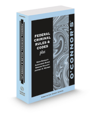 O'Connor's Federal Criminal Rules & Codes Plus, 2021 ed.