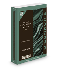 O'Connor's Texas Employment Codes Plus, 2017 ed.
