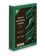 O'Connor's Texas Criminal Codes Plus, 2017 ed.