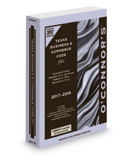 O'Connor's Texas Business & Commerce Code Plus, 2017 ed.