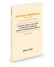 Investor Relations: The Art of Communicating Value, 2nd Edition: Four Basic Steps to a Successful IR Program & Creating the Ultimate Communications Platform