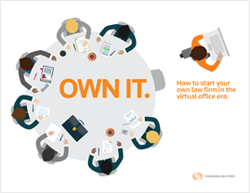 Thomson Reuters how-to guide for how to start a law firm in the virtual law office era. This comprehensive guide is useful for partners looking to break away to recent law school grads.
