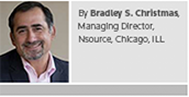 By Bradley S. Christmas, Managing Director, Nsource, Chicago, IL