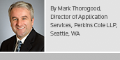 By Mark Thorogood, Director of Application Services, Perkins Coie LLP, Seattle, WA