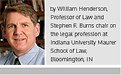 by William Henderson, Professor of Law and Stephen F. Burns chair on the legal profession at Indiana University Maurer School of Law, Bloomington, IN