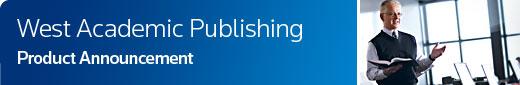 West Academic Publishing Product Announcement